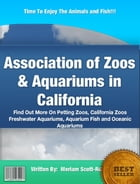 Association of Zoos & Aquariums in California by Meriam Scott-Rotan