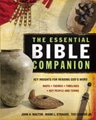 The Essential Bible Companion: Key Insights for Reading God's Word by John H. Walton