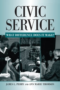 Civic Service: What Difference Does it Make?: What Difference Does it Make?