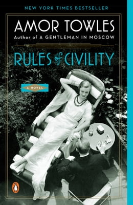 Book Rules of Civility: A Novel: A Novel by Amor Towles