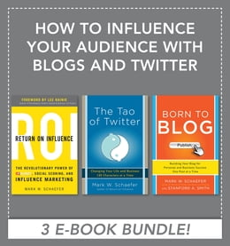 Book How to Influence Your Audience with Blogs and Twitter EBOOK BUNDLE by Mark Schaefer