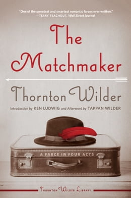 Book The Matchmaker by Thornton Wilder