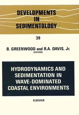 Book Hydrodynamics and sedimentation in wave-dominated coastal environments by Greenwood, R.