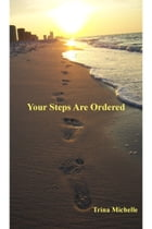 Your Steps Are Ordered by Trina Michelle