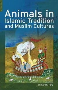 Animals in Islamic Traditions and Muslim Cultures