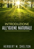 Introduzione all'Igiene naturale by Herbert M. Shelton