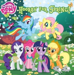 Book My Little Pony: Hooray for Spring! by Louise Alexander
