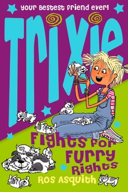 Book Trixie Fights For Furry Rights by Ros Asquith