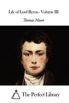 Life of Lord Byron - Volume III by Thomas Moore