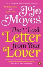 The Last Letter from Your Lover: A Novel: A Novel by Jojo Moyes