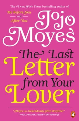 Book The Last Letter from Your Lover: A Novel: A Novel by Jojo Moyes