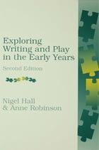 Exploring Writing and Play in the Early Years, Second Edition