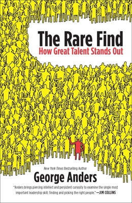 Book The Rare Find: How Great Talent Stands Out by George Anders