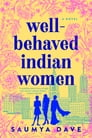 Well-Behaved Indian Women Cover Image