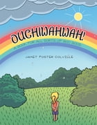 OUCHIWAHWAH!: A Book for All Sorts of Boo Boos
