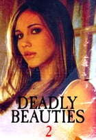 Deadly Beauties Volume 2 by Abigail Ramsden