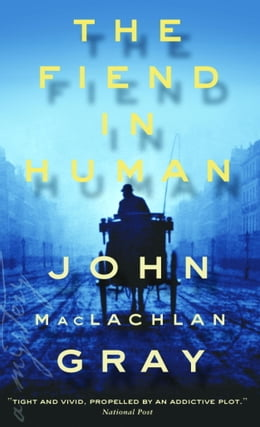 Book The Fiend in Human by John M. Gray