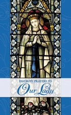 Favorite Prayers to Our Lady by Mary Frances Lester