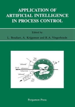 Book Application of Artificial Intelligence in Process Control: Lecture Notes Erasmus Intensive Course by Boullart, L.