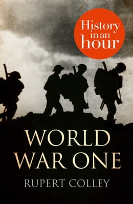 Book World War One: History in an Hour by Rupert Colley