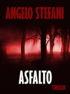 Asfalto by Angelo Stefani