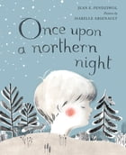 Once Upon a Northern Night by Jean E. Pendziwol