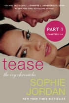 Tease (Part One: Chapters 1 - 6): The Ivy Chronicles by Sophie Jordan