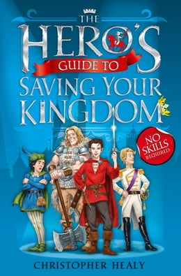 Book The Hero's Guide to Saving Your Kingdom by Christopher Healy