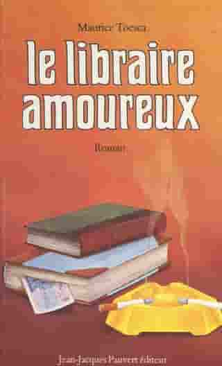 Le libraire amoureux by Maurice Toesca