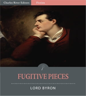 Fugitive Pieces (Illustrated Edition) by Lord Byron