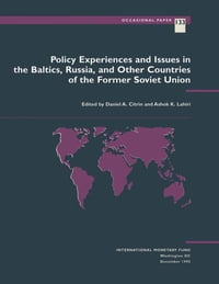 Policy Experiences and Issues in the Baltics, Russia, and Other Countries of the Former Soviet Union