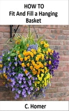How to fit and fill a hanging basket