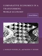Comparative Economics in a Transforming World Economy by Marina V. Rosser