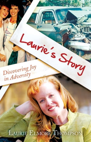 Lauries Story Discovering Joy In Adversity