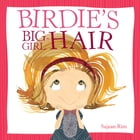 Birdie's Big-Girl Hair