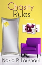 Chasity Rules by Nakia R. Laushaul