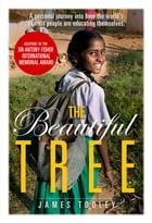 The Beautiful Tree: A personal journey into how the world's poorest people are educating themselves by James Tooley