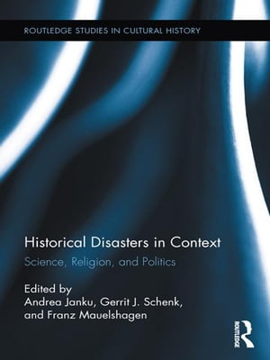 Historical Disasters in Context Science,  Religion,  and Politics