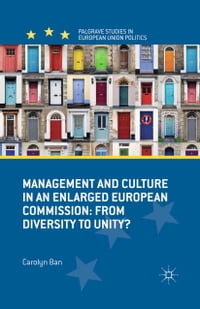 Management and Culture in an Enlarged European Commission: From Diversity to Unity?