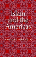 Islam and the Americas by Aisha Khan
