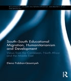 South–South Educational Migration, Humanitarianism and Development: Views from the Caribbean, North…
