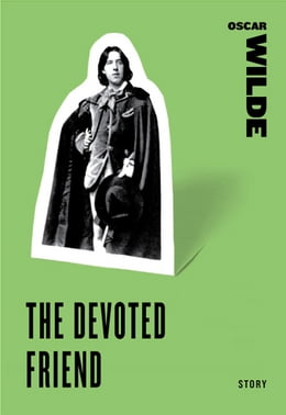 Book The Devoted Friend by Oscar Wilde