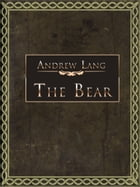 The Bear by Andrew Lang