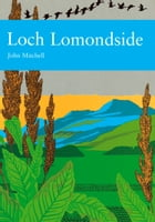 Loch Lomondside (Collins New Naturalist Library, Book 88) by John Mitchell
