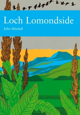 Book Loch Lomondside (Collins New Naturalist Library, Book 88) by John Mitchell