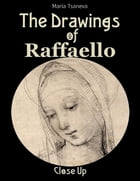 The Drawings of Raffaello: Close Up by Maria Tsaneva