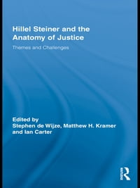 Hillel Steiner and the Anatomy of Justice: Themes and Challenges