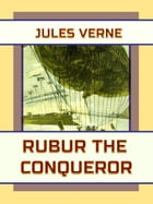 Rubur the Conqueror by Jules Verne