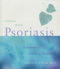Coping with Psoriasis: A Patient's Guide to Treatment
