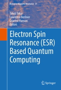 Electron Spin Resonance (ESR) Based Quantum Computing